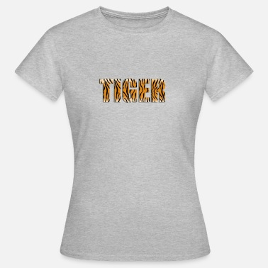 Tiger Spruch Tiger Spruch Label Abstrakt - Frauen T-Shirt
