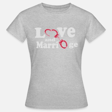 Love Handcuff In love and married with handcuffs - Women's T-Shirt