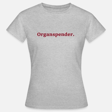 Organ Donor organ donor - Women's T-Shirt