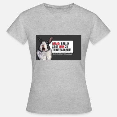 Testing Demo: Berlin says no to animal experiments! - Women's T-Shirt