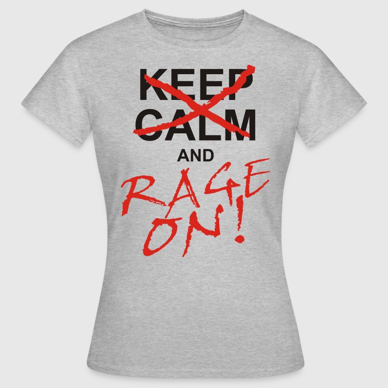 KEEP CALM and RAGE ON - black - Frauen T-Shirt