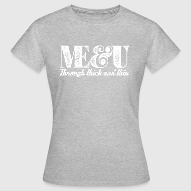 Me and U through thick and thin - white - Frauen T-Shirt