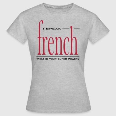Super Power French - Camiseta mujer