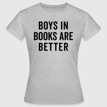 Boys In Books Funny Quote - T-shirt dam