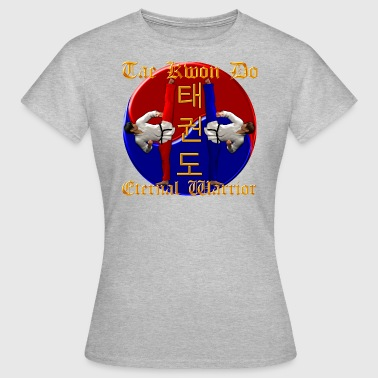 Tae Kwon Do Krieger - Frauen T-Shirt