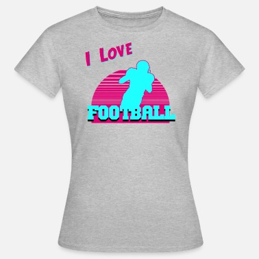 I Love Football i love football - Frauen T-Shirt
