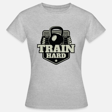 Kettlebell Training Kettlebell TRAIN HARD | Fitness training weights - Women's T-Shirt