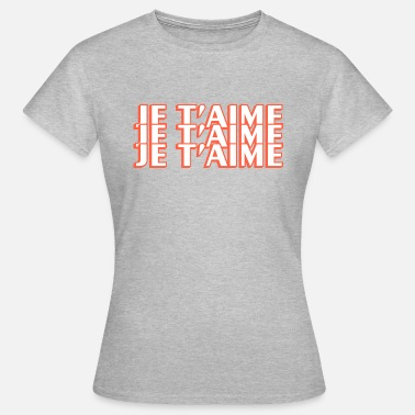 Je Taime Je Taime Graphic - Women's T-Shirt