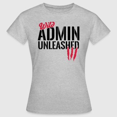 Wild Admin unleashed - Frauen T-Shirt