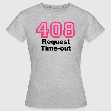 Error 408 Request Time-out - Frauen T-Shirt