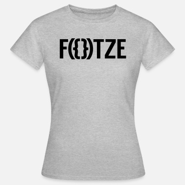 Muschi Fun F({})TZE - Frauen T-Shirt