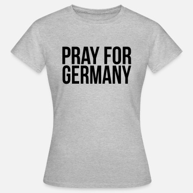 Pray For Germany Pray for Germany - Women's T-Shirt