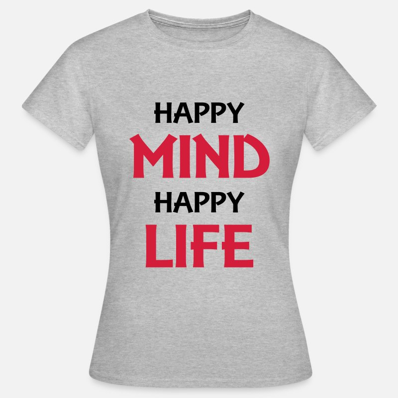Change T-Shirts - Happy mind, happy life - Vrouwen T-shirt grijs gemêleerd