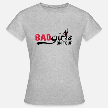 Bad Girls bad girls - T-shirt Femme