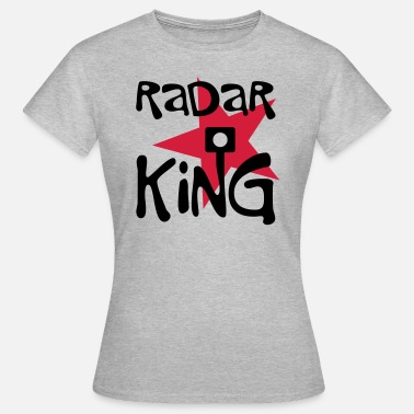 Radar Radar King - Frauen T-Shirt