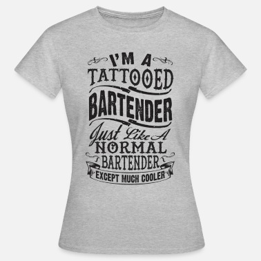 Bartender Design TATTOOED BARTENDER - Women's T-Shirt