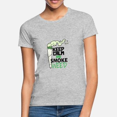 Ganja Smoking Keep Calm and smoke Weed Ganja - Women's T-Shirt