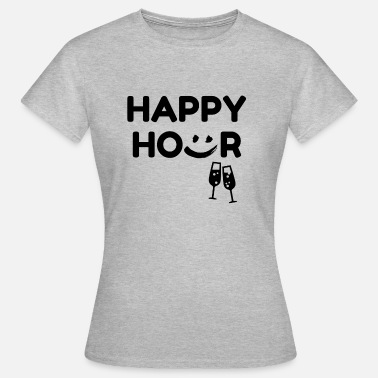 Happy Hour Happy Hour - Frauen T-Shirt