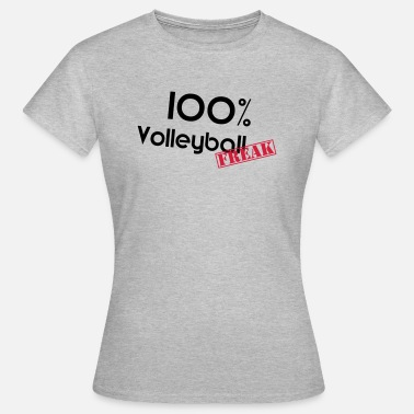 Fussball-freak VolleyballFREAK 100% Freak MP - Frauen T-Shirt