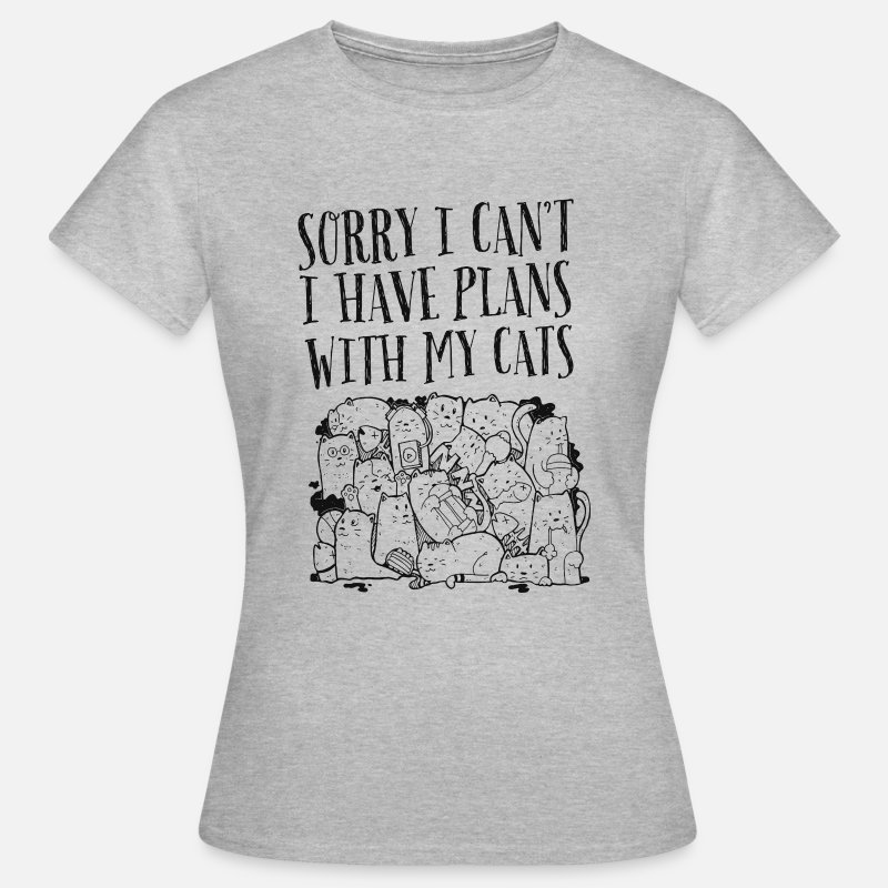 Animal T-shirts - Sorry I Can't I Have Plans With My Cats - T-shirt Femme gris chiné