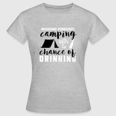 Camping with a chance of drinking - Camiseta mujer