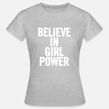 White Power Believe In White Girl Power - Naisten t-paita