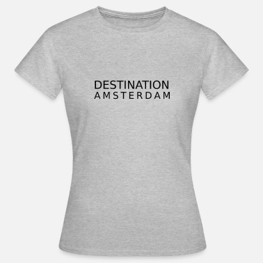 Destination Destination Amsterdam destination - Women's T-Shirt
