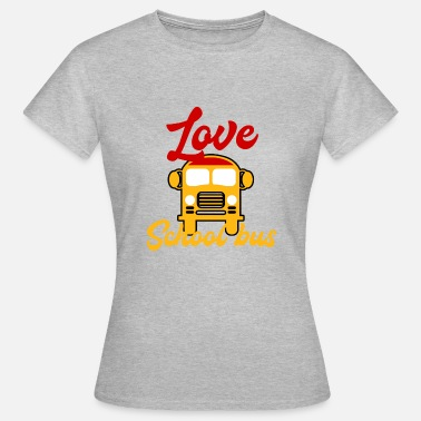 School Bus School bus Bus driver Bus way to school School children - Women's T-Shirt