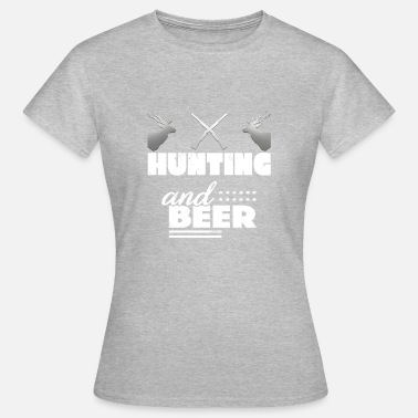 Hunt And Beer - Women's T-Shirt
