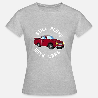 Match Play Still plays with cars - Dad & Son Funny Matching - Women's T-Shirt