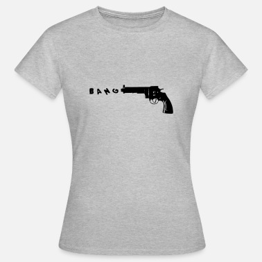 Schuttersvereniging Bang pistool - Vrouwen T-shirt