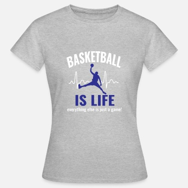 Basketball Is My Life Basketball is my life, basketball player - Women's T-Shirt