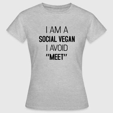 I am a social vegan - Women's T-Shirt