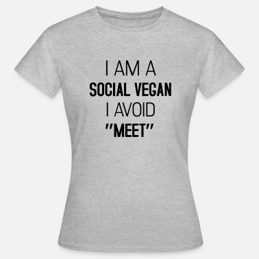I Am Not Vegan I am a social vegan - Women's T-Shirt