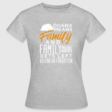 Ohana Means Family And Family - Women's T-Shirt