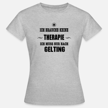 Therapie Sonne THERAPIE gelting SONNE - Frauen T-Shirt