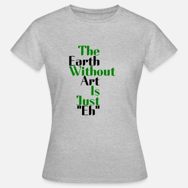 Earth Hour the earth - T-shirt Femme