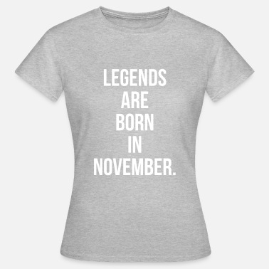 Keep Calm Its My Birthday Bitches Legends are born in November - Women's T-Shirt