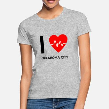Oklahoma City I Love Oklahoma City - I Love Oklahoma City - T-skjorte for kvinner
