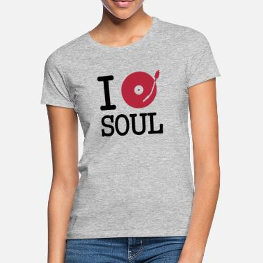 Musical I dj / play / listen to soul - Women's T-Shirt