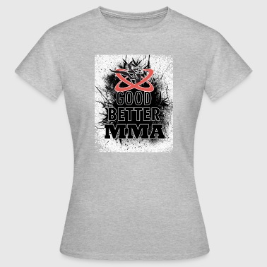 Mixed Martial Arts Mixed Martial Arts Mixed Martial Arts - Women's T-Shirt