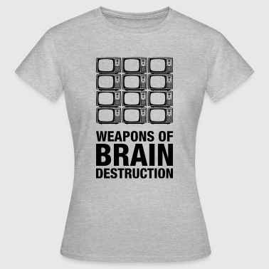 Weapons of Brain Destruction - T-shirt Femme