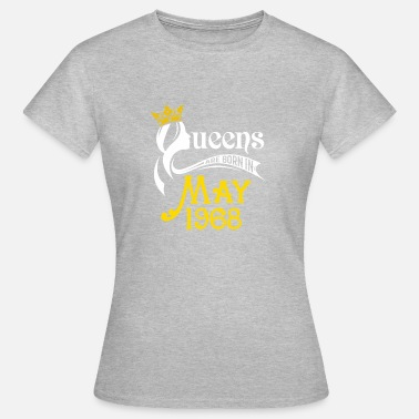 Born To Be A Princess Queens Are Born In May 1968 - Women's T-Shirt