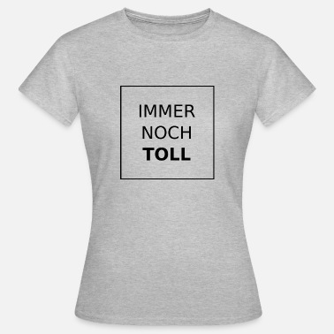 Oneven nb_20161211_immernochtoll_white - Vrouwen T-shirt
