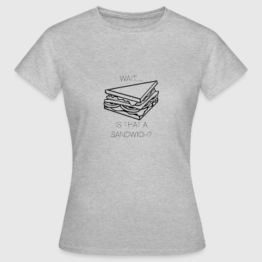 Sandwich - Women's T-Shirt