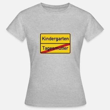 Stedskilt Byskilt Day Mother Kindergarten - T-skjorte for kvinner