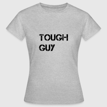 Tough guy - black - Women's T-Shirt