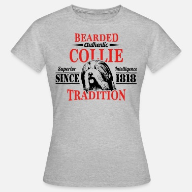 Bearded Collie Authentic Bearded Collie Tradition - Women's T-Shirt