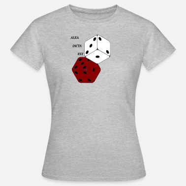 Casting The die is cast - Women's T-Shirt
