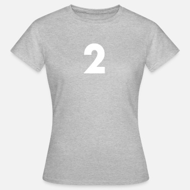 The Number Two Number 2, Number 2, 2, two, Number two, Two - Women's T-Shirt